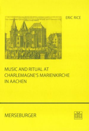 Music and Ritual at Charlemagne's Marienkirche in Aachen